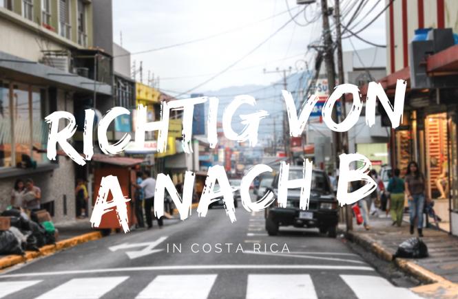 Richtig von A nach B in Costa Rica