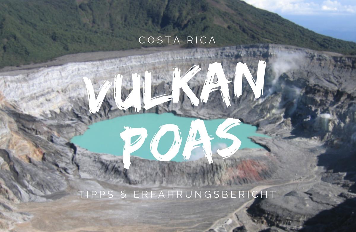 Vulkan Poas Tipps und Erfahrungen