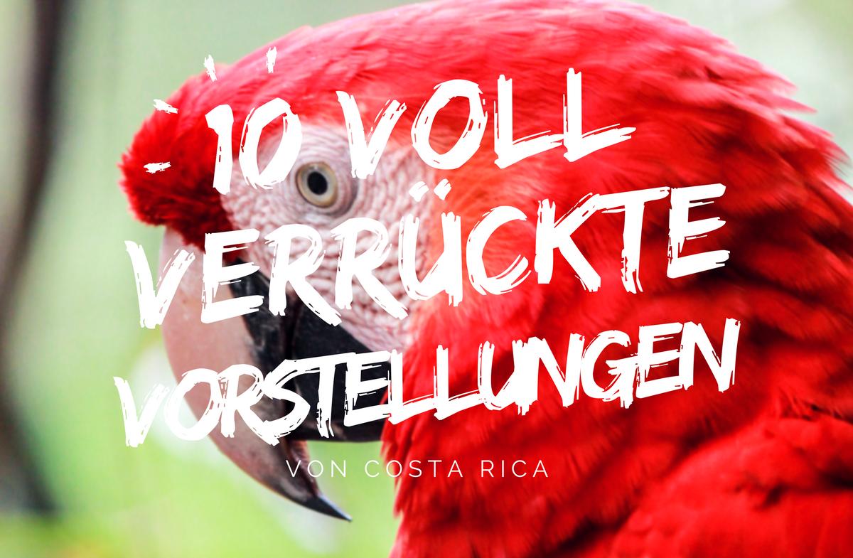 Zehn falsche Vorstellungen von Costa Rica