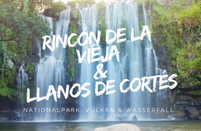 Rincon de la Vieja und Llanos de Cortes