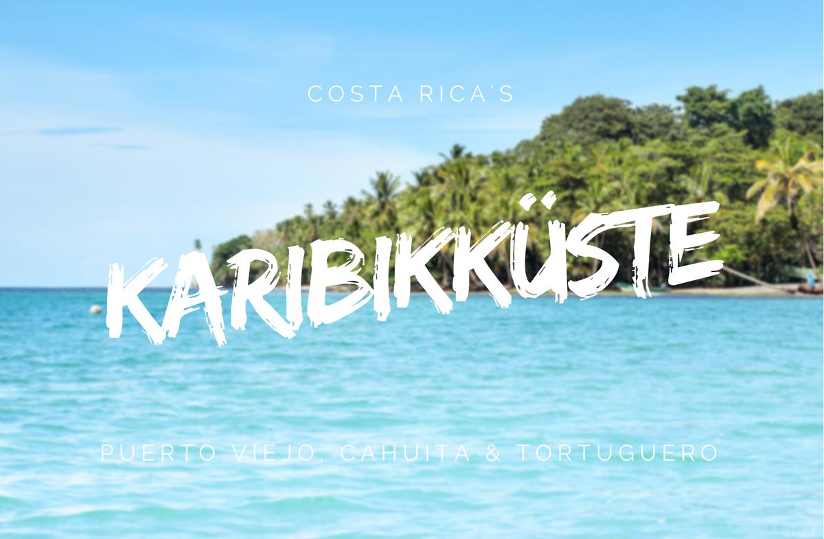 Costa Ricas Karibikkueste - Puerto Viejo, Cahuita, Tortuguero
